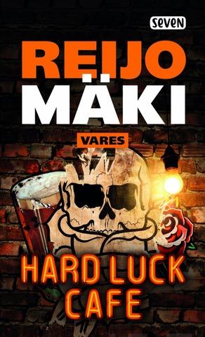 Otava Reijo Mäki: Harl Luck Cafe