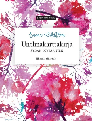Otava Sanna Wikström. Unelmakarttakirja - sydän löytää tien