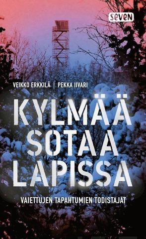 Erkkilä, Veikko: Kylmää sotaa lapissa pokkari