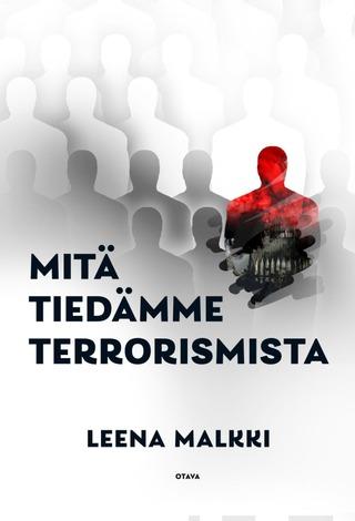 Malkki, Mitä Tiedämme Terrorismista
