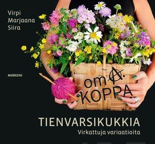 Siira, Oma Koppa: Tienvarsikukkia