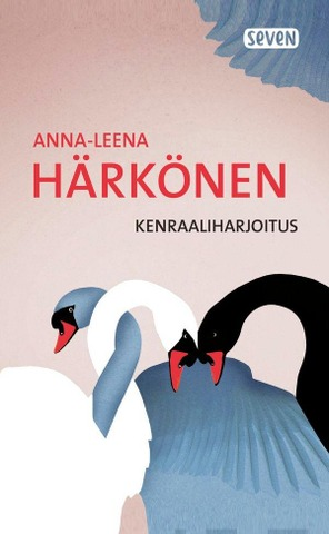 Härkönen, Anna-Leena: Kenraaliharjoitus Pokkari