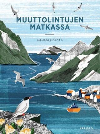 Mayntz, Muuttolintujen matkassa