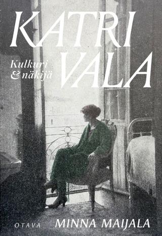Maijala, Katri Vala. Kulkuri Ja Näkijä