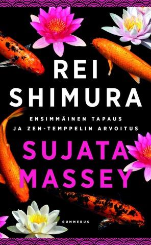 Gummerus Sujata Massey: Rei Shimuran Ensimmäinen Tapaus & Rei Shimura Ja Zen-Temppelin Arvoitus