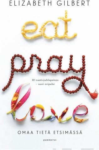 Gilbert, Eat Pray Love - Omaa Tietä Etsimässä