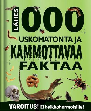 Lähes 1000 Uskomatonta Ja Kammottavaa Faktaa