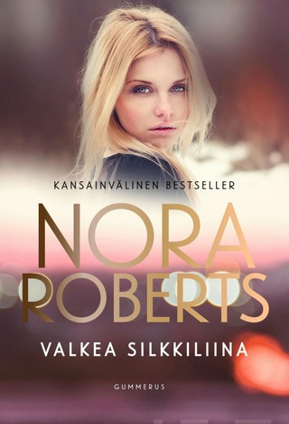 Gummerus Nora Roberts: Valkea Silkkiliina