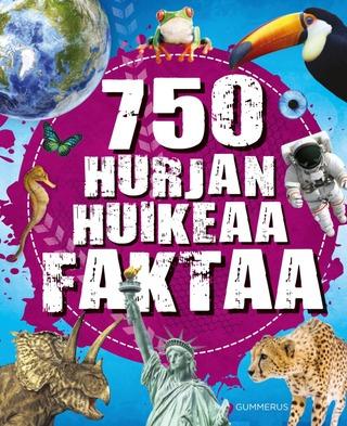 750 Hurjan Huikeaa Faktaa