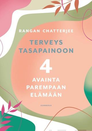 Chatterjee, Terveys Tasapainoon