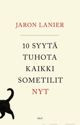 Kustantamo S&S Jaron Lanier: 10 Syytä Tuhota Kaikki Sometilit Nyt