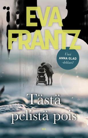 Frantz, TÄSTÄ PELISTÄ POIS