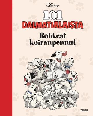 Disney. 101 Dalmatialaista. Rohkeat Koir