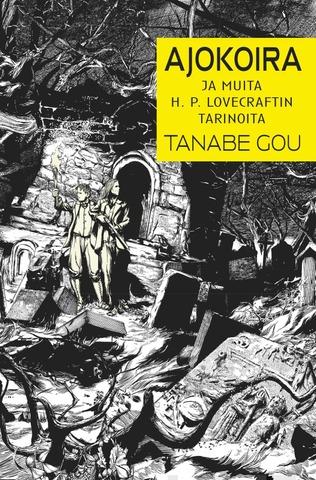 Tammi Gou Tanabe: Ajokoira ja muita H. P. Lovecraftin tarinoita