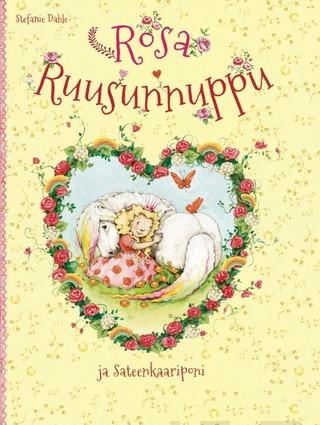 Aurinko Kustannus Stefanie Dahle: Rosa Ruusunnuppu ja sateenkaariponi