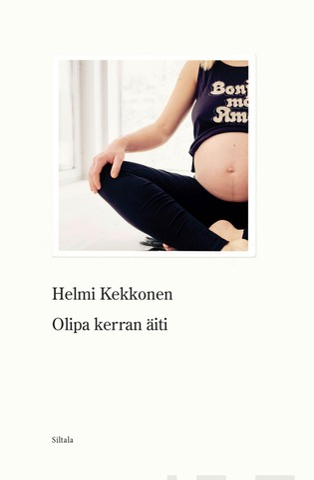Kustannus Oy Siltala Helmi Kekkonen: Olipa Kerran Äiti