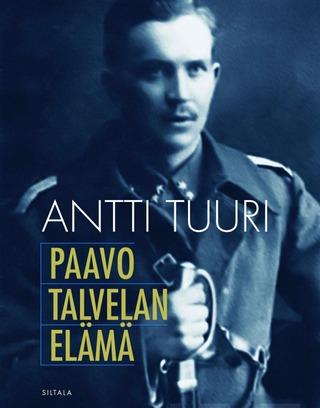 Antti Tuuri: Paavo Talvelan Elämä