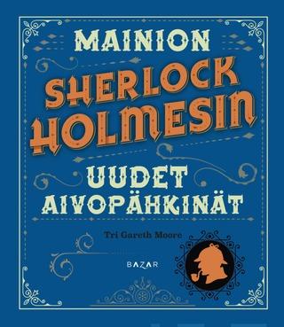 Moore, Mainion Sherlock Holmesin Uudet Aivopähkinät