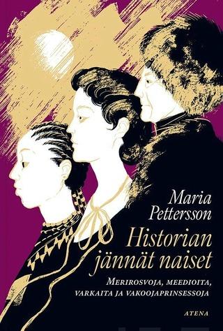 Pettersson, Historian jännät naiset – Merirosvoja, meedioita, varkaita ja vakoojaprinsessoja