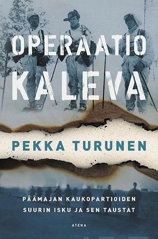 Turunen, Operaatio Kaleva Päämajan Kauko