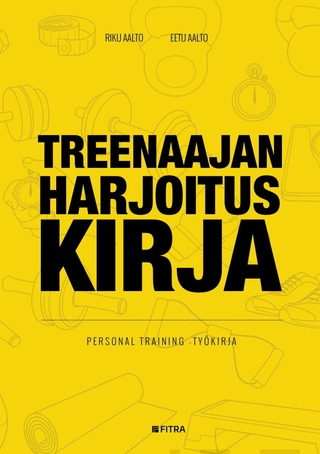 Fitra Riku Aalto & Eetu Aalto: Treenaajan Harjoituskirja