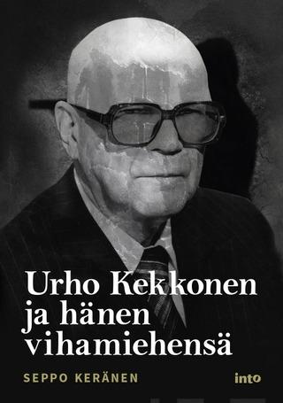 Urho Kekkonen Ja Hänen Vihamiehensä