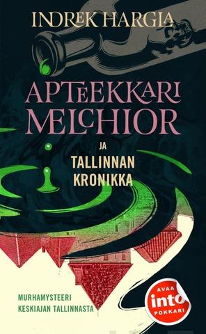 Hargla, Indrek: Apteekkari Melchior Ja Tallinnan Kronikka Pokkari