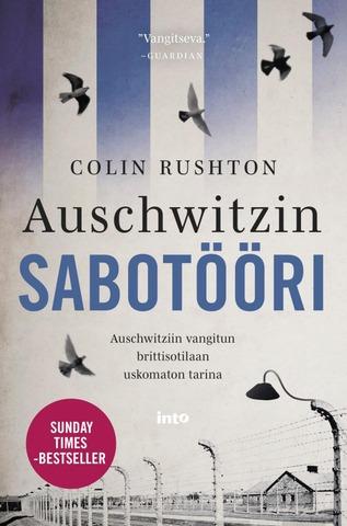 Auschwitzin Sabotööri – Auschwitziin Vangitun Brittisotilaan Uskomaton Tarina