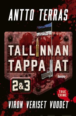 Terras, Tallinnan Tappajat 2&3