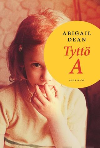Abigail Dean, Tyttö A