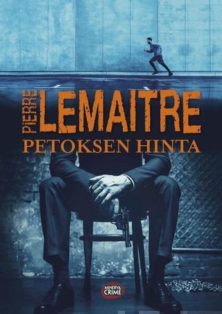 Lemaitre,Pierre: Petoksen Hinta Pokkari
