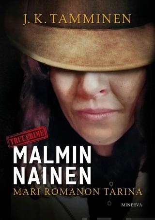 Tamminen, Malmin Nainen - Mari Romanon