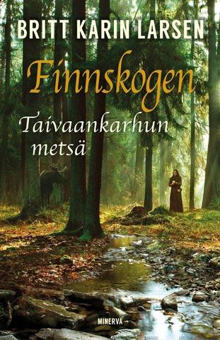 Larsen, Britt Karin: Finnskogen, taivaankarhun metsä pokkari