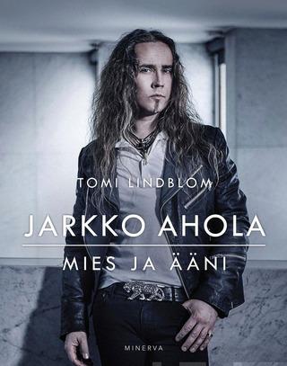 Jarkko Ahola - Mies Ja Ääni