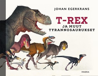 T-Rex Ja Muut Tyrannosaurukset