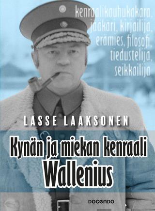 Laaksonen, Kynän Ja Miekan Kenraali Wallenius