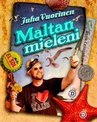 Diktaattori Juha Vuorinen: Maltan mieleni