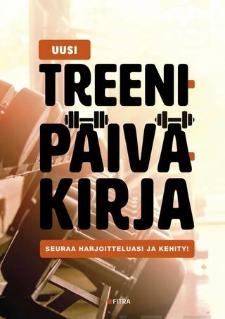 Fitra Kalle Kotiranta: Uusi Treenipäiväkirja - Seuraa Harjoitteluasi Ja Kehity