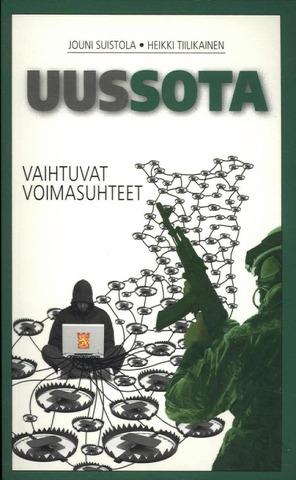 Suistola, Jouni Ja Tiilikainen Heikki: Uussota. Vaihtuvat Voimasuhteet Pokkari