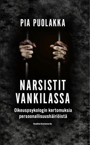 Puolakka, Pia: Narsistit Vankilassa